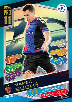 2016-17 - Topps UEFA Champions League Match Attax - N° PRO18 - Marek SUCHY (FC Bale) (Pro 11)
