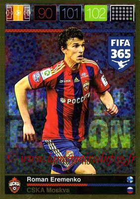 2015-16 - Panini Adrenalyn XL FIFA 365 - N° LE-RE - Roman EREMENKO (CSKA Moscou) (Limited Edition)