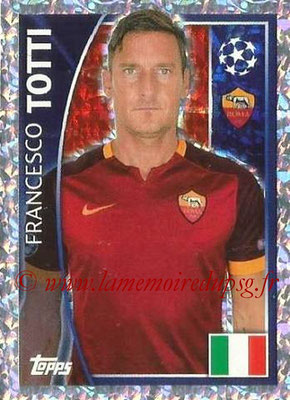2015-16 - Topps UEFA Champions League Stickers - N° 347 - Francesco TOTTI (AS Roma)