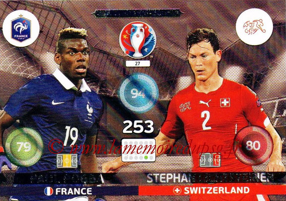 Panini Euro 2016 Cards - N° 027 - Paul POGBA (France) + Stephan LICHTSTEINER (Suisse)  (Friends and Foe)