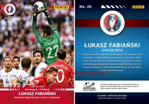 Panini Instant Euro 2016 - N° 026 - Lukasz FABIANSKI