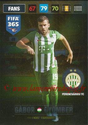 2016-17 - Panini Adrenalyn XL FIFA 365 - N° 068 - Gabor GYOMBER (Ferencvarosi TC) (Fans' Favourite)