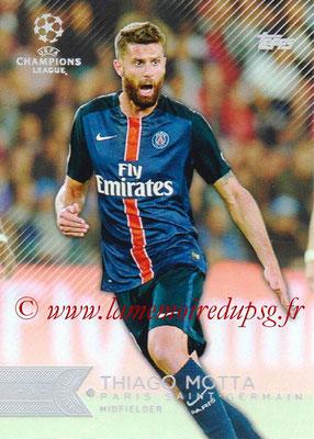 2015-16 - Topps UEFA Champions League Showcase Soccer - N° 008 - Thiago MOTTA (Paris Saint-Germain)