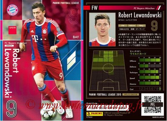 Panini Football League 2015 - PFL13 - N° 104 - Robert LEWANDOSWKI (FC Bayern Munich) (Super FW)
