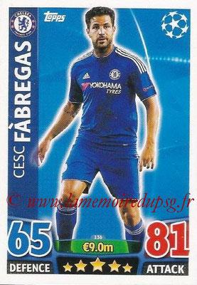 2015-16 - Topps UEFA Champions League Match Attax - N° 136 - Cesc FABREGAS (Chelsea FC)