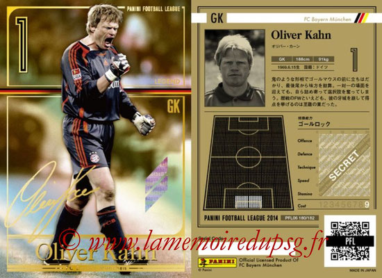 Panini Football League 2014 - PFL06 - N° 180 - Oliver KAHN (FC Bayern Munich) (Legend)