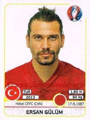 Panini Euro 2016 Stickers - N° 412 - Ersan GULUM (Turquie)
