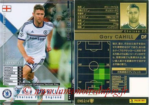 2013-14 - WCCF - N° ENS2 - Gary CAHILL (Chelsea FC) (English Superstars)