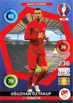 Panini Euro 2016 Cards - N° 418 - Oguzhan ÖZYAKUP (Turquie) (Game Changer)