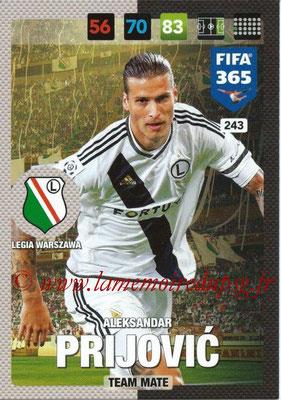 2016-17 - Panini Adrenalyn XL FIFA 365 - N° 243 - Aleksandar PRIJOVIC (Legia Varsovie)