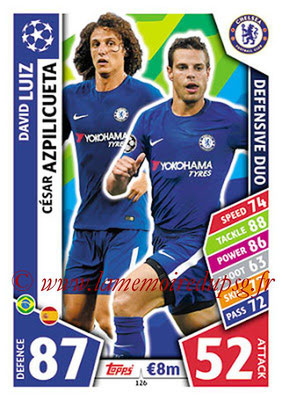 2017-18 - Topps UEFA Champions League Match Attax - N° 126 - César AZPILICUETA + David LUIZ (Chelsea FC) (Defensive Duo)