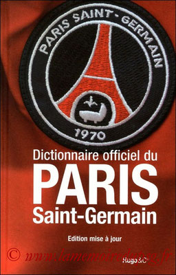 2011-11-17 - Dictionnaire officiel du Paris Saint-Germain (Hugo & Compagnie, 424 pages)