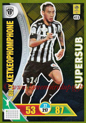 2017-18 - Panini Adrenalyn XL Ligue 1 - N° 415 - Billy KETKEOPHOMPHONE (Angers) (Supersub)