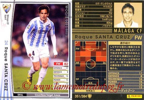 2012-13 - WCCF - N° 351 - Roque SANTA CRUZ (Malaga CF)