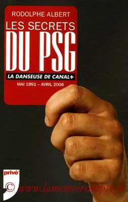 2006-05-18 - Les secrets du PSG, la danseuse de Canal + (Editions Privé, 200 pages)