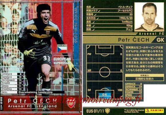 2015-16 - Panini WCCF - N° EUS01 - Petr CECH (Asenal FC) (European Superstars)