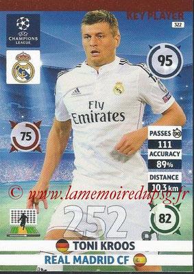 2014-15 - Adrenalyn XL champions League N° 322 - Toni KROOS (Real Madrid FC) (Key Player)