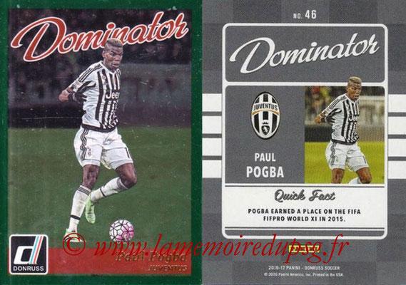 2016 - Panini Donruss Cards - N° D46 - Paul POGBA (Juventus FC) (Dominator)