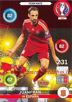 Panini Euro 2016 Cards - N° 102 - JUANFRAN (Espagne)