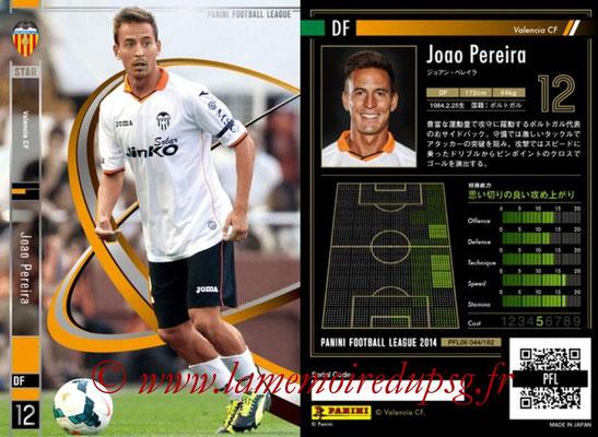 Panini Football League 2014 - PFL06 - N° 044 - Joao PEREIRA (FC Valence) (Star)