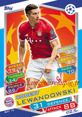 2016-17 - Topps UEFA Champions League Match Attax - N° BAY15 - Robert LEWANDOWSKI (FC Bayern Munich)