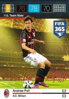 2015-16 - Panini Adrenalyn XL FIFA 365 - N° 112 - Andrea POLI (Milan AC) (Team Mate)
