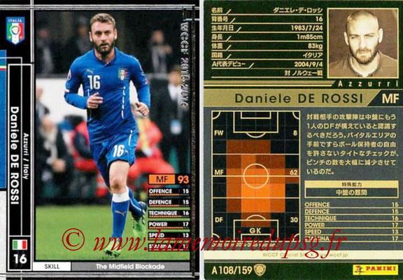 2015-16 - Panini WCCF - N° A108 - Daniele DE ROSSI (Italie)