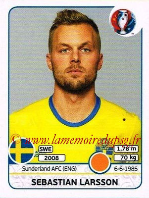 Panini Euro 2016 Stickers - N° 561 - Sebastian LARSSON (Suède)