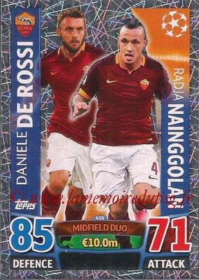 2015-16 - Topps UEFA Champions League Match Attax - N° 450 - Daniele DE ROSSI + Radja NAINGGOLAN (AS Roma) (Midfield Duo)