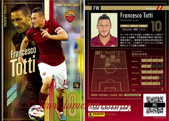 Panini Football League 2015 - PFL10 - N° 101 - Francesco TOTTI (AS Rome) (Living Legend)