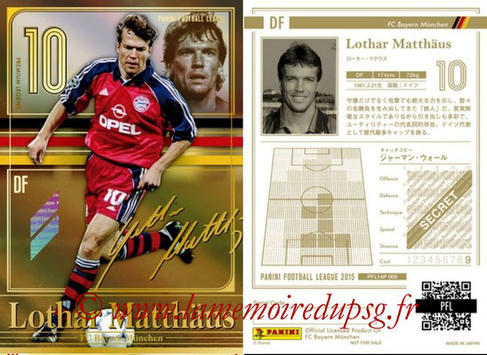Panini Football League 2015 - PFL14P - N° 009 - Lothar MATTHÄUS (FC Bayern Munich) (Premium Legend)