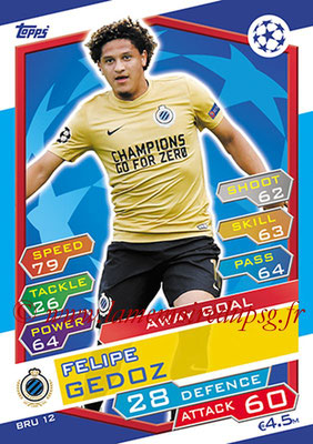 2016-17 - Topps UEFA Champions League Match Attax - N° BRU12 - Felipe GEDOZ (Club Brugge KV) (Away Goal)