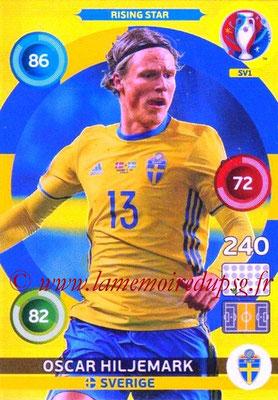 Panini Euro 2016 Cards - N° SV1 - Oscar HILJEMARK (Suède) (Rising Star) (Nordic Edition)