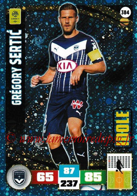 2016-17 - Panini Adrenalyn XL Ligue 1 - N° 384 - Grégory SERTIC (Bordeaux) (Idole)