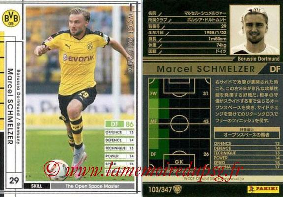 2015-16 - Panini WCCF - N° 103 - Marcel SCHMELZER (Borussia Dortmund)