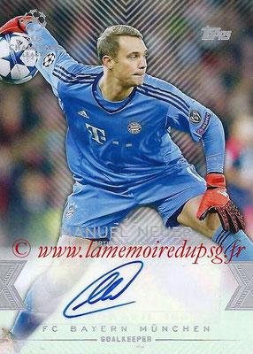 2015-16 - Topps UEFA Champions League Showcase Soccer - N° CLA-MN - Manuel NEUER (FC Bayern Munich) (Base Autographs Cards)