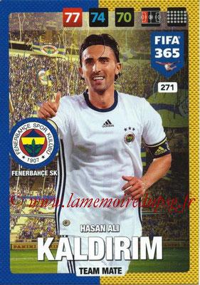2016-17 - Panini Adrenalyn XL FIFA 365 - N° 271 - Hasan ALI KALDIRIM (Fenerbahçe SK)