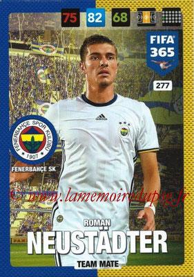 2016-17 - Panini Adrenalyn XL FIFA 365 - N° 277 - Roman NEUSTADTER (Fenerbahçe SK)