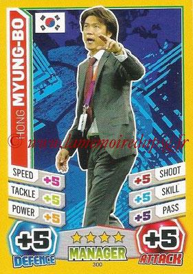 Topps Match Attax England 2014 - N° 300 - Hong MYUNG-BO (Entraîneur Corée)