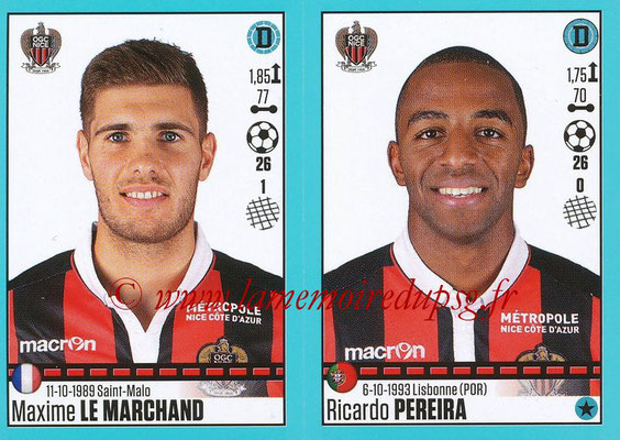 2016-17 - Panini Ligue 1 Stickers - N° 656 + 657 - Maxime LE MARCHAND + Ricardo PEREIRA (Nice)