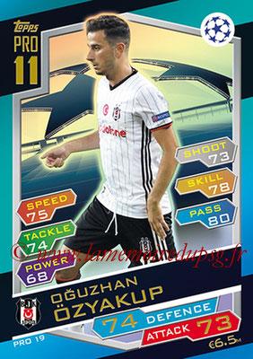 2016-17 - Topps UEFA Champions League Match Attax - N° PRO19 - Oguzhan ÖZYAKUP (Besiktas JK)
