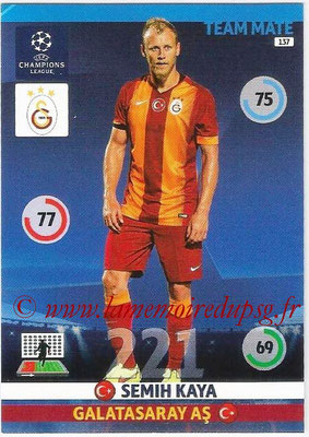 2014-15 - Adrenalyn XL champions League N° 137 - Semih KAYA (Galatasaray AS)