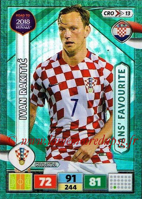 2018 - Panini Road to FIFA World Cup Russia Adrenalyn XL - N° CRO13 - Ivan RAKITIC (Croatie) (Fans' Favourite)