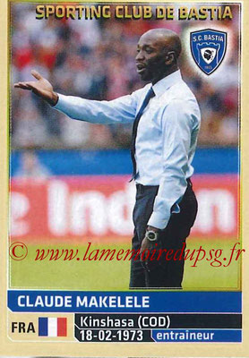 2014-15 - Panini Ligue 1 Stickers - N° 004 - Claude MAKELELE (Entraîneur Bastia)
