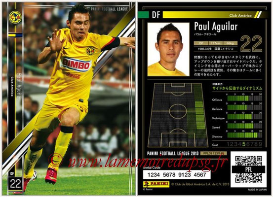 Panini Football League 2013 - PFL03 - N° 123 - Paul Aguilar (Club America)