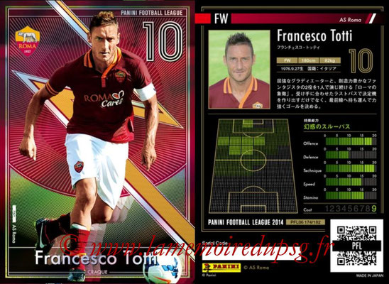 Panini Football League 2014 - PFL06 - N° 174 - Francesco TOTTI (AS Roma) (Craque)