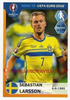 Panini Road to Euro 2016 Stickers - N° 347 - Sebastian LARSSON (Suède)