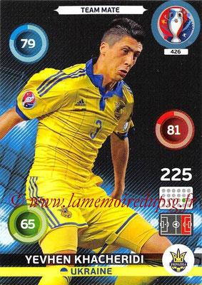 Panini Euro 2016 Cards - N° 426 - Yevhen KHACHERIDI (Ukraine)