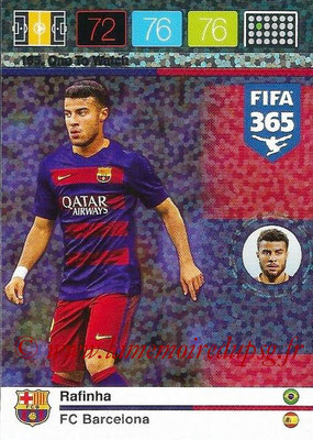 2015-16 - Panini Adrenalyn XL FIFA 365 - N° 165 - RAFINHA (FC Barcelone) (One to Watch)