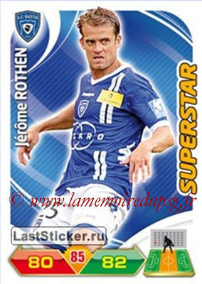 N° 030 - Jérome ROTHEN (Superstar) (2004-10, PSG > 2012-13, Bastia)